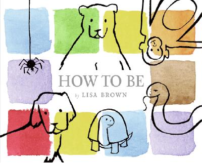 How to Be By Brown, Lisa
